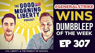 #GeneralStrike Wins DumbBLEEP of the Week || EP 307