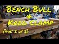 Bench Bull and Kreg Clamp (part 2)