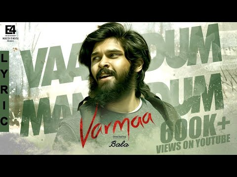 Vaanodum Mannodum Lyric Video   VARMAA   Songs   Bala   Dhruv Vikram   E4 Entertainment