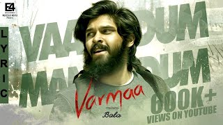Vaanodum Mannodum Lyric Video | VARMAA | Songs | Bala | Dhruv Vikram | E4 Entertainment