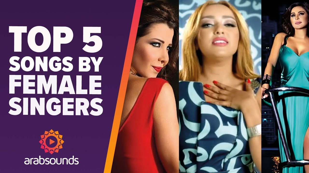 Top 5 most viewed songs by Arabic female singers on YouTube