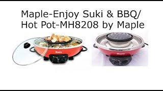 UnBoxing & Reviewing The Maple Suki and BBQ Hot Pot Model MH 8208