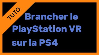【TUTO】Les branchements du PlayStation VR