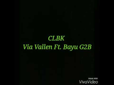 CLBK Via Vallen Ft  Bayu G2B
