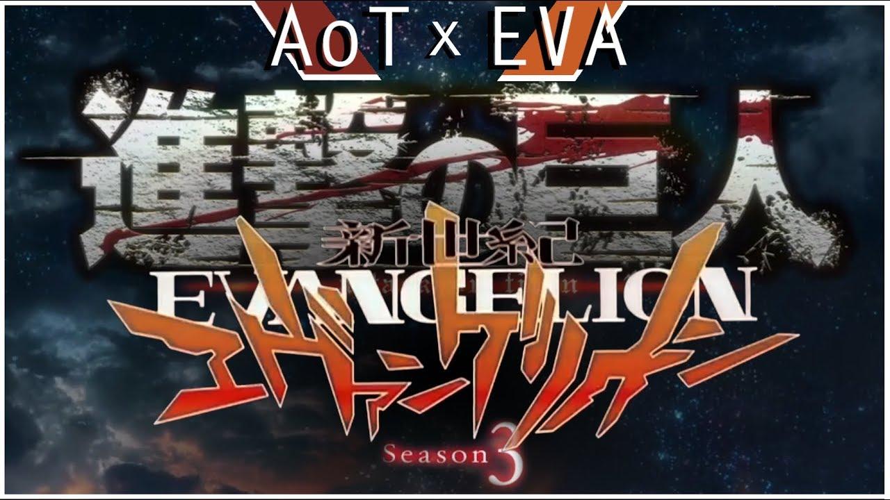 Attack on Titan Season 3 OP x Evangelion OP - YouTube