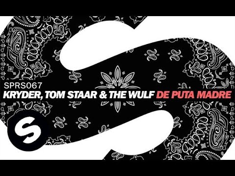 Kryder, Tom Staar & The Wulf  De Puta Madre Extended Mix