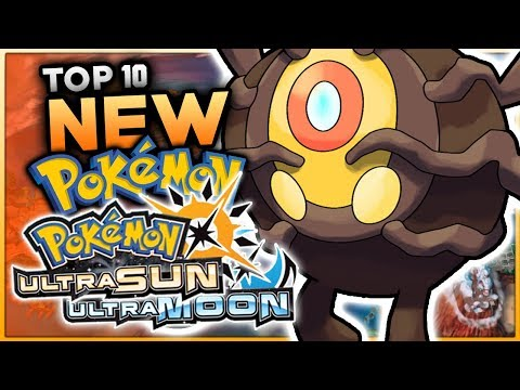 Top 10 New Pokemon For Pokémon Ultra Sun & Ultra Moon