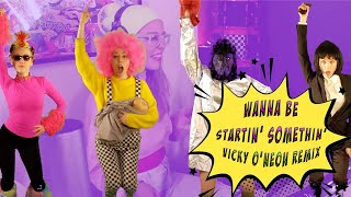 Wanna Be Startin' Somethin' Remix (2021) - Vicky O'Neon