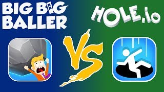 HOLE.IO VS. BIG BIG BALLER | WHICH IS THE BETTER GAME???