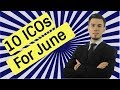 Top 10 ICOs For JUNE - JULY ? | 100X CRYPTOCURRENCY