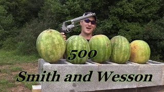 HOW MANY WATERMELONS WILL A 500 S&W GO THROUGH?