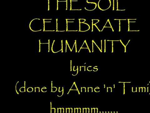 THE SOIL CELEBRATE HUMANITY  LYRICS