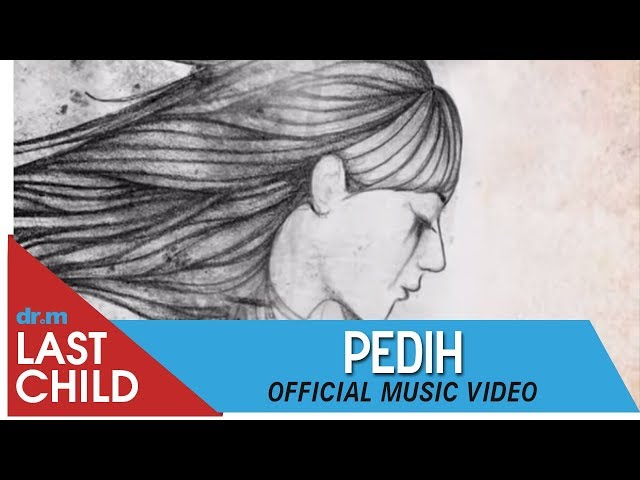 Last Child - Pedih (Official Music Video)