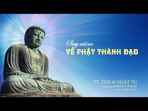 Suy niệm về Phật thành đạo - TT. Thích Nhật Từ