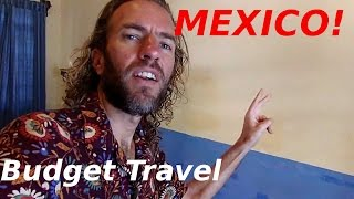 How to Travel Mexico SUPER CHEAP!! Mexico Travel Tips