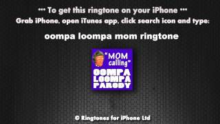 Oompa Loompa Mom Calling Ringtone