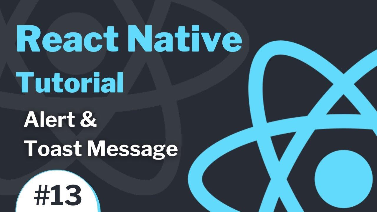 React Native Tutorial (2021) - Alert & Toast Message