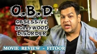 OBD Movie Review - Fitoor