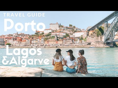 PORTUGAL Travel Guide: Exploring Lagos, Porto & the Algarve