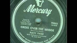 Patti Page - Cross Over The Bridge (original 78 rpm) YouTube Videos