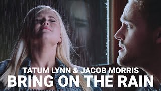 "Tatum Lynn & Jacob Morris Singing ""Bring On The Rain"""