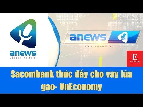 Sacombank Thúc đẩy Cho Vay Lúa Gạo  VnEconomy