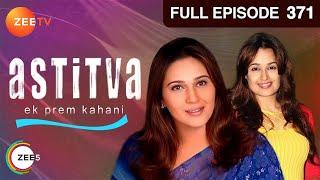 Astitva Ek Prem Kahani - Episode 371 thumbnail