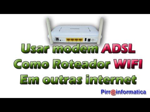 Usando modem adsl Como roteador wifi em outras internet