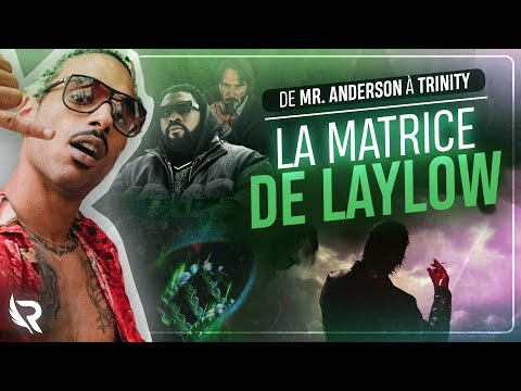 Youtube: LA MATRICE DE LAYLOW (De Mr. Anderson à Trinity)