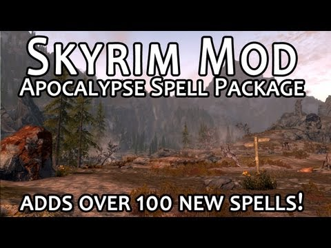Skyrim Mod Feature #1: Apocalypse Spell Package - YouTube