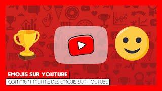 Tuto Comment Mettre Des Emojis Smileys Sur Youtube Youtube