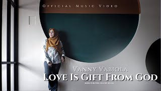 Download lagu Vanny Vabiola Love Is A Gift From God