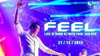 DJ Feel live @ Burn DJ Festival (with Paul Van Dyk) (Moscow, December 2013) - STADIUM LIVE