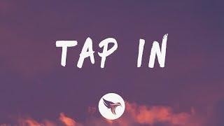 Saweetie - Tap In (Lyrics)  ''Tap, tap, tap in, wrist on glitter, waist on thinner''