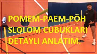 Pomem-Pöh-Paem Slalom Çubukları (DETAYLI ANLATIM)