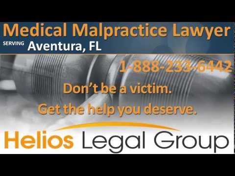 Aventura Medical Malpractice Lawyer & Attorney, Florida