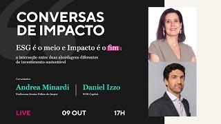 Conversas de Impacto - ESG é o meio e Impacto é o fim