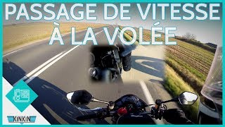PASSAGE DE VITESSE À LA VOLÉE