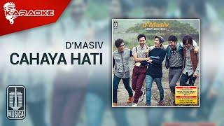 D'MASIV - Cahaya Hati (Official Karaoke Video)