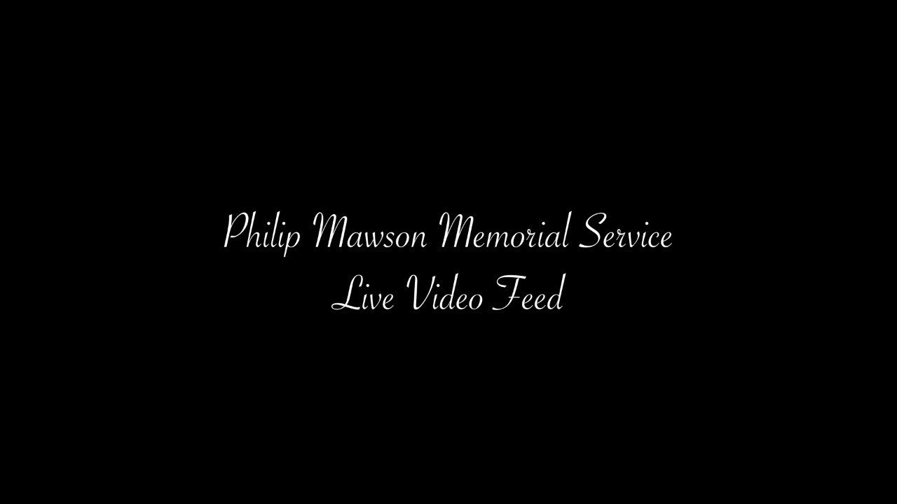 Philip Mawson Memorial Service