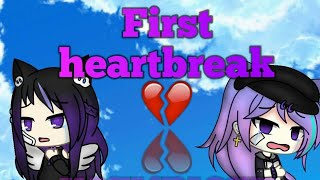 First Heartbreak ~ gacha life (collab with Mariel YT)