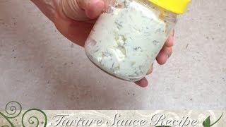 How To Make Tartare Sauce Video Recipe Cheekyricho