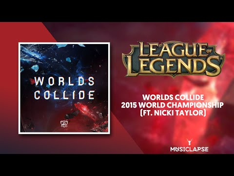 Worlds Collide (ft. Nicki Taylor) - League of Legends
