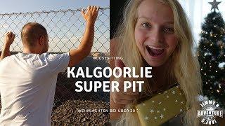 Kalgoorlie, Housesitting, Weihnachten bei über 30°, Super PIT - VLOG # 16