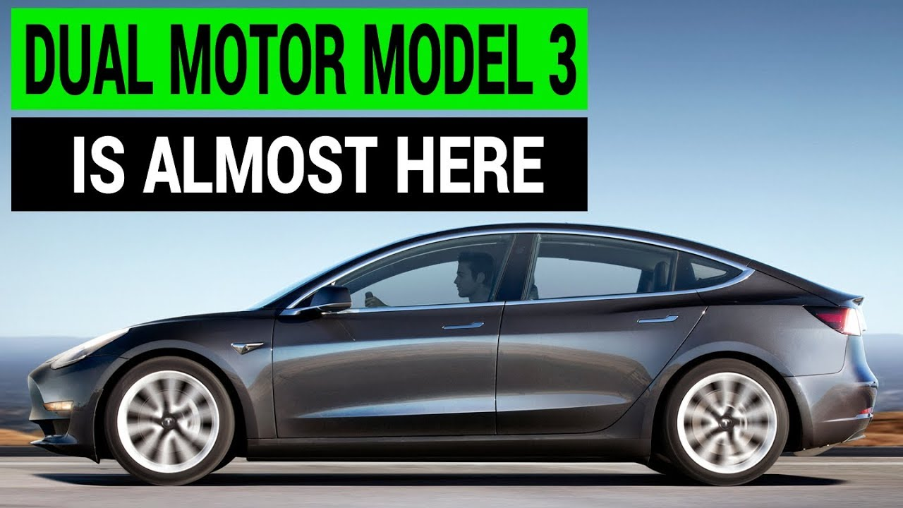 Tesla Model 3 Dual Motor Is Almost Here