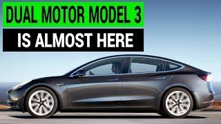 Tesla Model 3 Dual Motor is Almost Here!