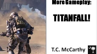 More Gameplay: #Titanfall (EA Games, Gameplay Review for PC)