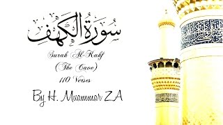 """Surah Al-Kahf"" Beautifully recited by H. Muammar ZA (Complete)"