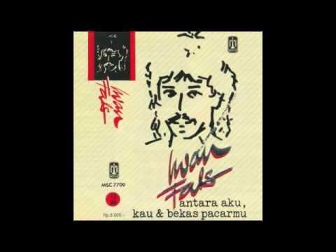 (Full Album) IWAN FALS Antara Aku, Kau & Bekas Pacarmu (1988)