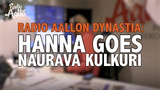 Radio Aallon Dynastia: Hanna goes Naurava Kulkuri